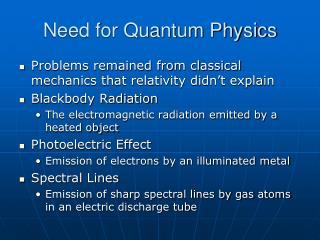 Need for Quantum Physics