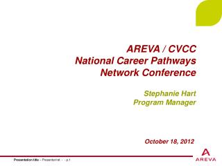 AREVA / CVCC National Career Pathways  Network Conference Stephanie Hart Program Manager