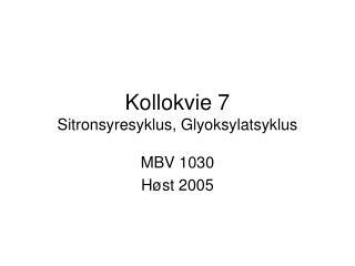 Kollokvie 7 Sitronsyresyklus, Glyoksylatsyklus