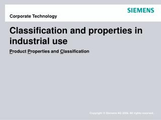 Classification and properties in industrial use