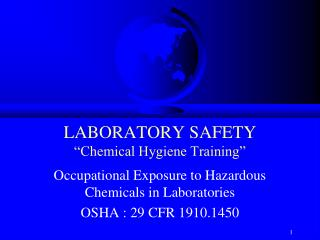 LABORATORY SAFETY �Chemical Hygiene Training�