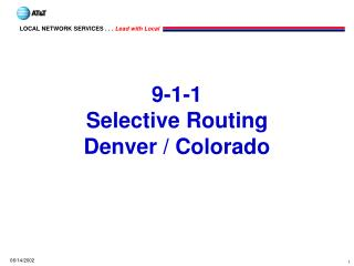 9-1-1 Selective Routing Denver / Colorado