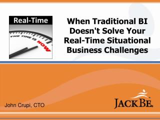 When Traditional BI Doesn't Solve Your Real-Time Situational Business Challenges