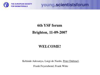 6th YSF forum Brighton, 11-09-2007 WELCOME!