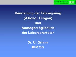 Beurteilung der Fahreignung  (Alkohol, Drogen) und  Aussagemöglichkeit  der Laborparameter