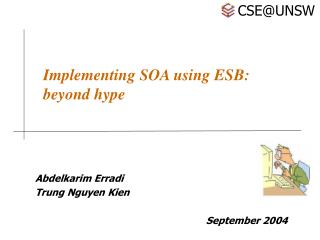 Implementing SOA using ESB: beyond hype