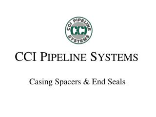 CCI P IPELINE S YSTEMS