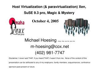 Host Virtualization (& paravirtualization) Xen,  SuSE 9.3 pro, Magic & Mystery