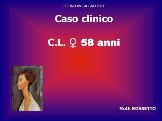 Caso clinico C.L.  ♀ 58 anni