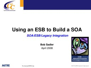 Using an ESB to Build a SOA  SOA/ESB/Legacy Integration