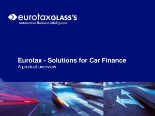 Eurotax - Solutions for Car Finance