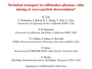 Turbulent transport in collisionless plasmas: eddy mixing or wave-particle decorrelation? Z. Lin