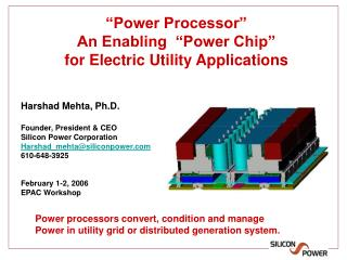 """Power Processor"" An Enabling  ""Power Chip""  for Electric Utility Applications"