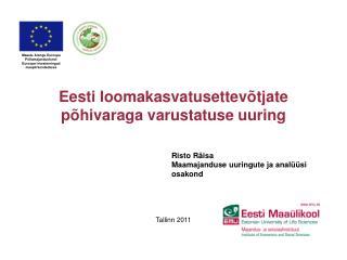 Eesti loomakasvatusettevõtjate  põhivaraga varustatuse uuring