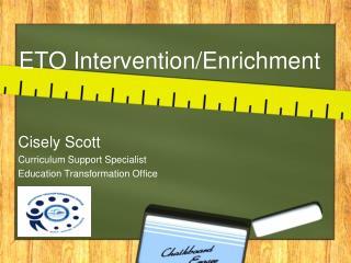 ETO Intervention/Enrichment