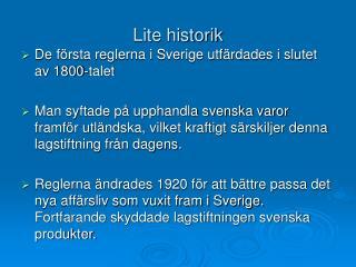 Lite historik