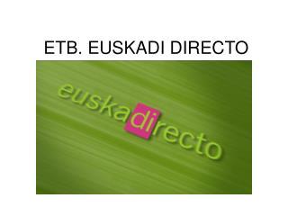 ETB. EUSKADI DIRECTO