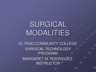 SURGICAL MODALITIES