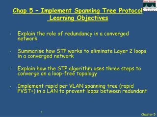 Chap 5 – Implement Spanning Tree Protocol  Learning Objectives