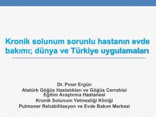 Dr . Pınar Ergün Atatürk Göğüs Hastalıkları ve Göğüs Cerrahisi Eğitim Araştırma  Hastanesi