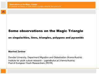 Some observations on the Magic Triangle on singularities, lines, triangles, polygons and pyramids