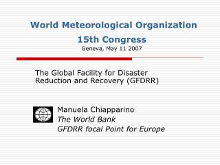 World Meteorological Organization 15th Congress Geneva, May 11 2007