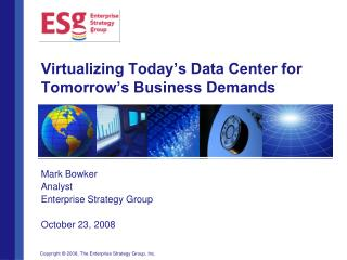 Virtualizing Today's Data Center for Tomorrow's Business Demands