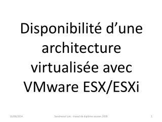 Disponibilité d'une architecture virtualisée avec VMware ESX/ESXi