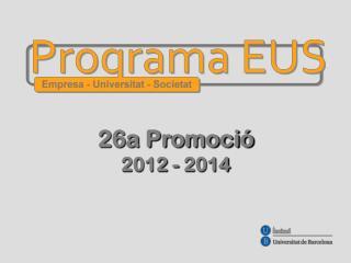 26a Promoció 2012 - 2014