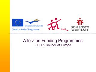 A to Z on Funding Programmes  - EU & Council of Europe