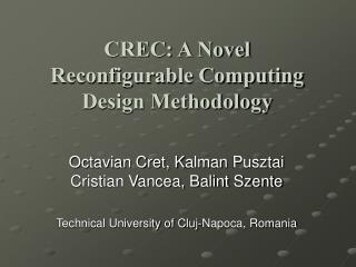 CREC: A Novel  Reconfigurable Computing Design Methodology