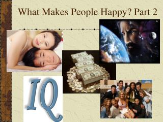 What Makes People Happy? Part 2