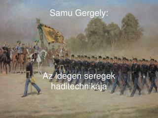 Samu Gergely: Az idegen seregek haditechnikája