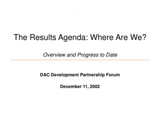 The Results Agenda: Where Are We? Overview and Progress to Date