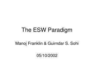 The ESW Paradigm