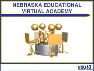 NEBRASKA EDUCATIONAL VIRTUAL ACADEMY
