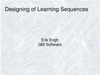 Designing of Learning Sequences