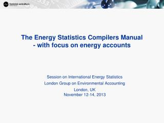 The Energy Statistics Compilers Manual   - with focus on energy accounts