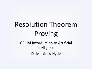 Resolution Theorem Proving