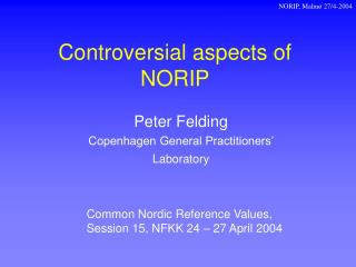 Controversial aspects of NORIP