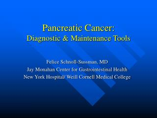 Pancreatic Cancer:   Diagnostic & Maintenance Tools