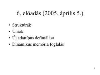 6. előadás (2005. április 5.)