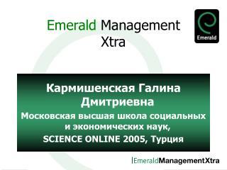 Emerald  Management Xtra