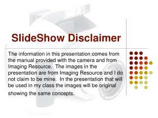 SlideShow Disclaimer