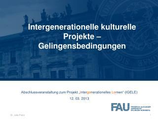 Intergenerationelle kulturelle Projekte � Gelingensbedingungen