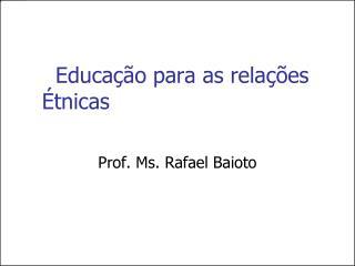 Educação para as relações Étnicas