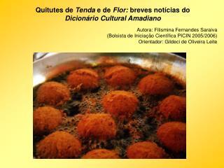 Quitutes de  Tenda  e de  Flor:  breves notícias do  Dicionário Cultural Amadiano
