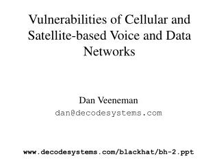 Vulnerabilities of Cellular and Satellite-based Voice and Data Networks