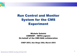 Run Control and Monitor System for the CMS Experiment Michele Gulmini CERN/EP – INFN Legnaro