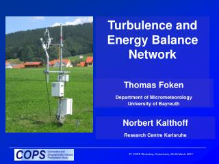 Turbulence and Energy Balance Network